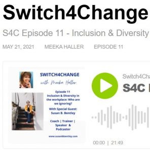 Switch4Change podcast guest talk on diversity and inclusion in the workplace.